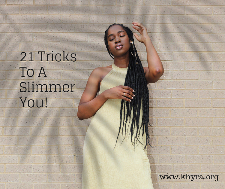 21 Tips to a Slimmer You