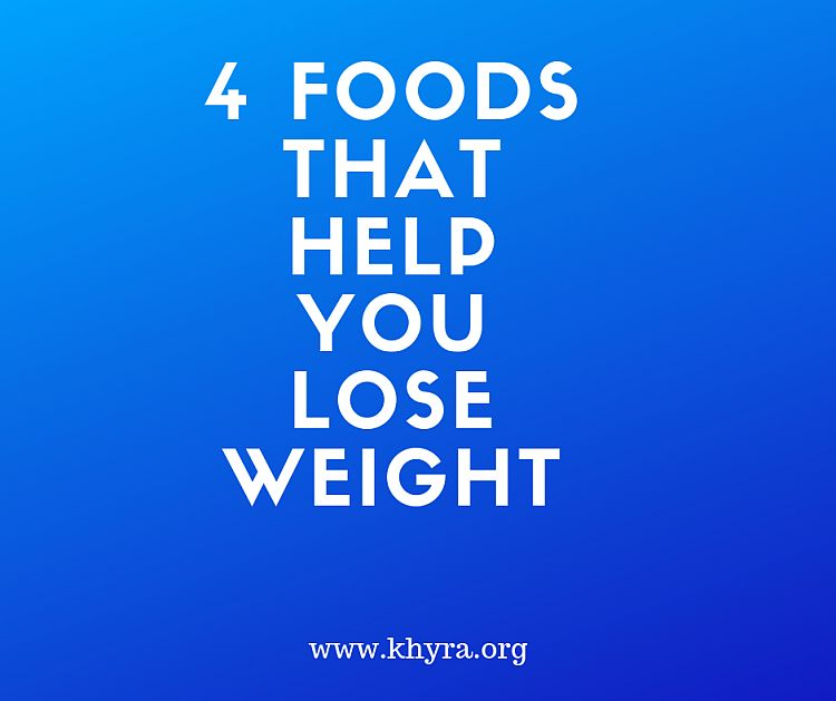 4 Weight Loss Foods
