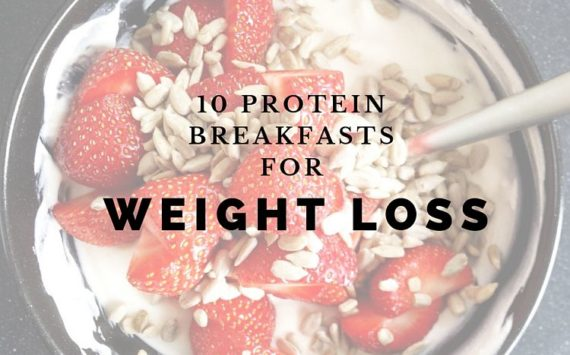 10 Protein Breakfasts For Weight Loss