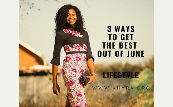 3 Things To Explore In The Month Of June