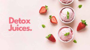 Detox Juices